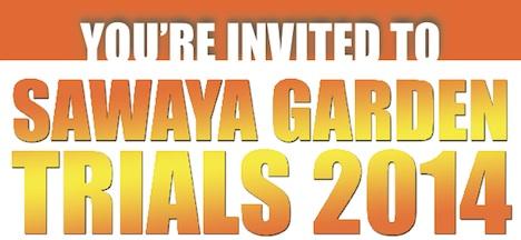Sawaya Garden Trials 2014